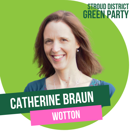 Catherine Braun - District council Councillor for Wotton and co-leader of Stroud District Council