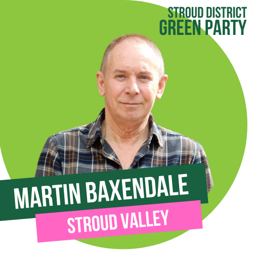 Martin Baxendale - District council candidate for Stroud Valley